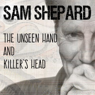 The Unseen Hand and Killer's Head